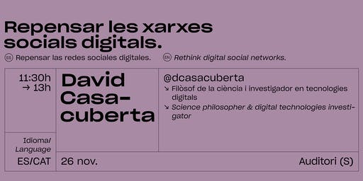 David Casacuberta: Repensar las redes sociales digitales