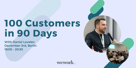 Growth Hacking: 100 Customers in 90 days with Daniel Levelev tickets