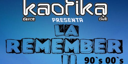LA REMEMBER  2  KaotiKa dance club