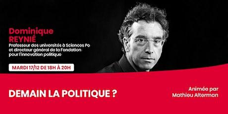 Dominique Reynié - Demain la politique ? billets