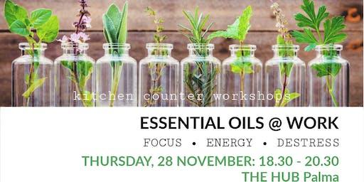 Essential Oils @ Work for Focus, Energy and De-Stress