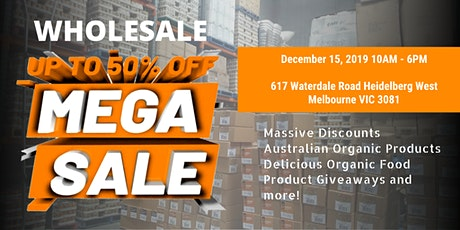 WHOLESALE MEGA SALE - Natural Organic Products tickets
