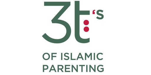 3 T's of Islamic Parenting
