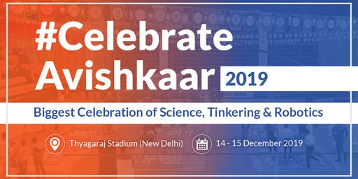 #CelebrateAvishkaar: Biggest Celebration of Science & Robotics for Children