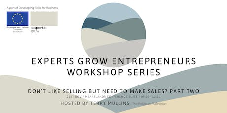 Don't like selling but need to make sales (Part two) - with Terry Mullins tickets
