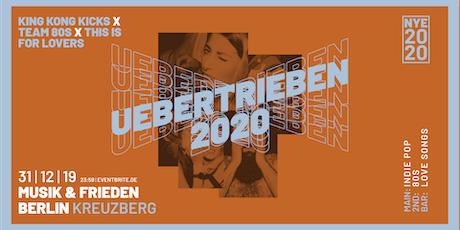 Uebertrieben 2020 - NYE 2020 Tickets