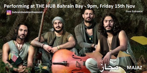 PERFORMANCE BY MAJAZ AT THE HUB BAHRAIN BAY