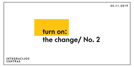 Turn On: The Change I Unusual Location tickets