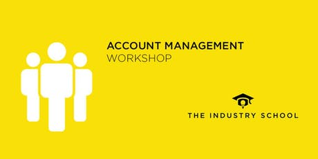 Be The Best Account Handler - Account Management Workshop tickets