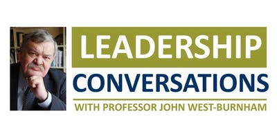 Leadership Conversations with Professor John West-Burnham