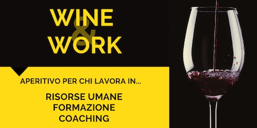Wine&Work: Aperitivo per Trainer, Coaches, HR