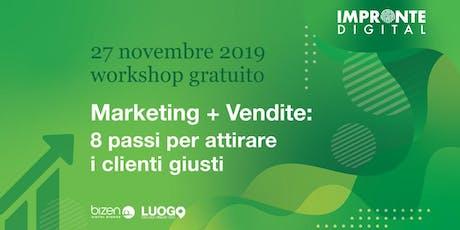 Marketing + Vendite: 8 passi per attirare i clienti giusti [Bologna] biglietti