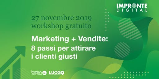 Marketing + Vendite: 8 passi per attirare i clienti giusti [Bologna]