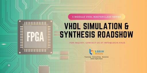 VHDL Simulation and Synthesis Roadshow