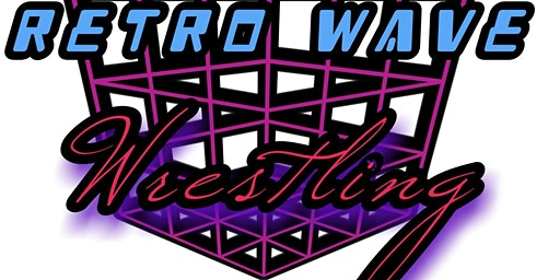 "Retro Wave Wrestling. ""3 Idiots & a Time Machine"""