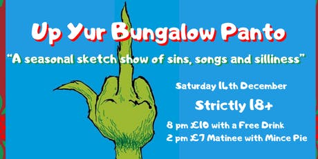 'Up Yur Bungalow' PANTO (Matinee) 18+ tickets