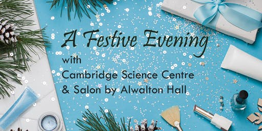 A Festive Evening with Cambridge Science Centre and Salon by Alwalton Hall
