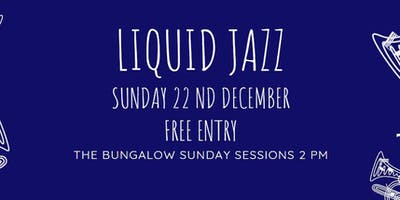 Liquid Jazz Live - Sunday Afternoon Sessions (Families Welcome)