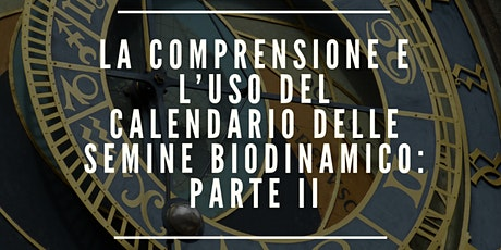Copia di IL CALENDARIO DELLE SEMINE BIODINAMICO: 2A PARTE tickets