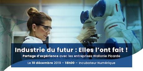 Industrie du futur : Elles l'ont fait ! - Partage d'expérience avec les entreprises Wallonie Picarde billets