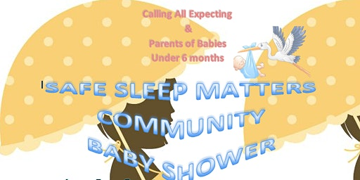 Safe Sleep Matters Community Baby Shower