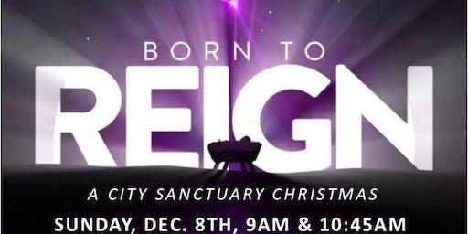 Born To Reign - A City Sanctuary Christmas
