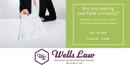 What Every Employer Needs to Know: Overtime Law Update & New W-4 Tax Form