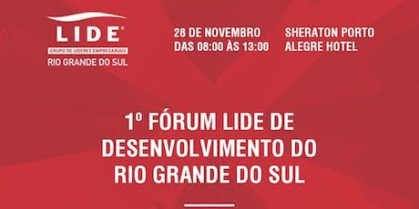 1º Fórum LIDE de Desenvolvimento do Rio Grande do Sul ingressos