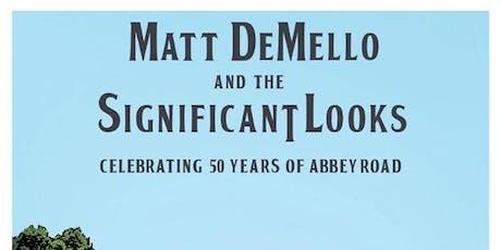 Matt DeMello & The Significant Looks tickets