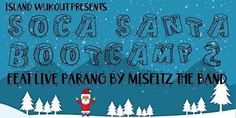 Soca Santa Bootcamp 2 with Live Parang tickets