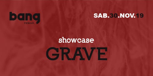 GRAVE Showcase | Clubbing | Bang Venue
