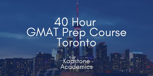 GMAT Prep Course Toronto | Tuesdays - Thursdays | Kapstone Academics