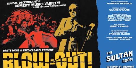 Tredici Bacci & Brett Davis present BLOW-OUT! tickets