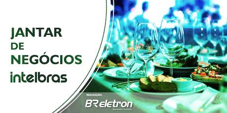 JANTAR DE NEGÓCIOS INTEBRAS - BR ELETRON ingressos