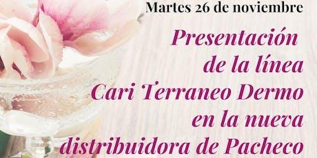 Presentación de la línea Cari Terraneo Dermo - Pacheco entradas