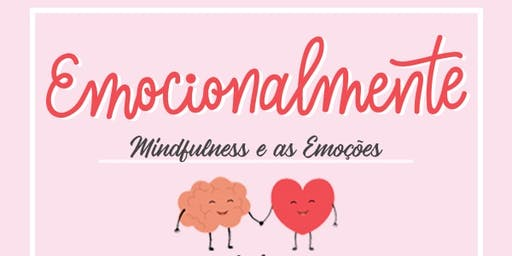 Emocionalmente  - Como vivenciar as emoções de for