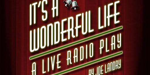 It's a Wonderful Life a Live Radio Play by Joe Landry