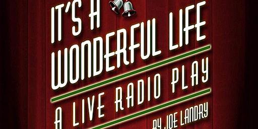 It's a Wonderful Life a Live Radio Play by Joe Landry