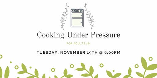 Cooking Under Pressure [Adults]