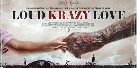 """""""Loud Krazy Love"""" featuring Korn's Brian """"Head"""" Welch and daughter Jennea (Movie / Speaking Engagement) tickets"""