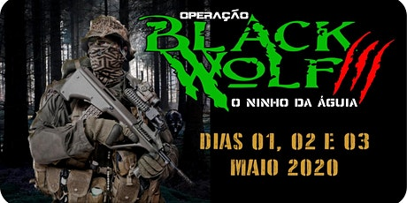 OPERAÇÃO BLACK WOLF III ingressos