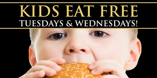 Kids Eat Free - Tuesdays & Wednesdays!