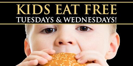 Kids Eat Free - Tuesdays & Wednesdays!