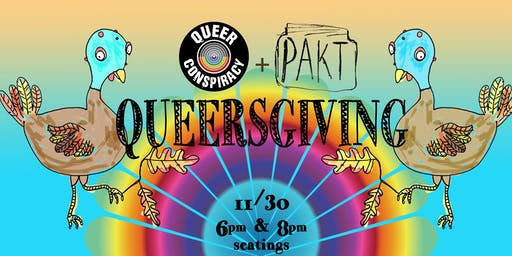 Queersgiving! 2019 at PAKT
