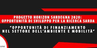 """Progetto Horizon Sardegna 2020: Opportunità di sviluppo per la ricerca sarda - """"Opportunità di finanziamento nel settore dell'ambiente e mobilità"""""""
