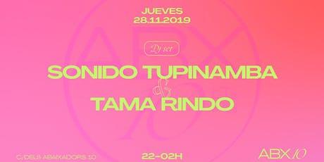 Sonido Tupinamba & Tama Rindo at ABX10 entradas