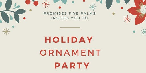 Promises Five Palms Holiday Ornament Party