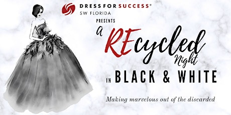 Dress For Success SW Florida Presents: A REcycled Night in Black and White tickets