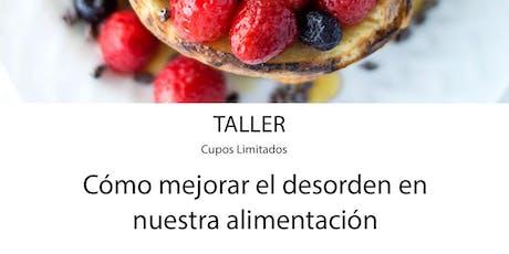 Taller: Cómo mejorar el desorden de nuestra alimentación entradas