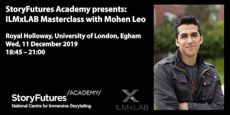 CANCELLED StoryFutures Academy presents: ILMxLAB Masterclass with Mohen Leo tickets